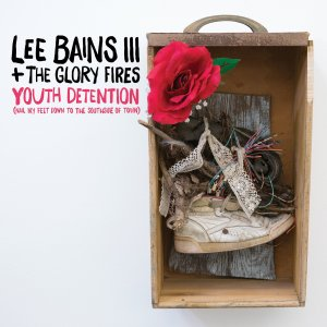 Lee-Bains-III-The-Glory-Fires-Youth-Detention